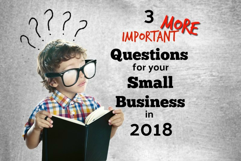 Three More Questions To Consider in 2018 For Your Salt Lake County Small Business Plan